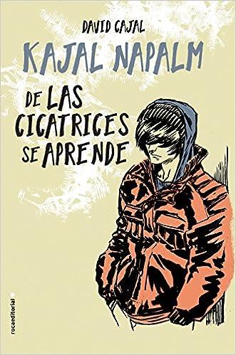 De las cicatrices se aprende (Spanish Edition): Kajal Napalm: 9788416700981: Amazon.com: Books