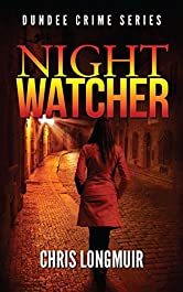Night Watcher (Dundee Crime Series Book 1)