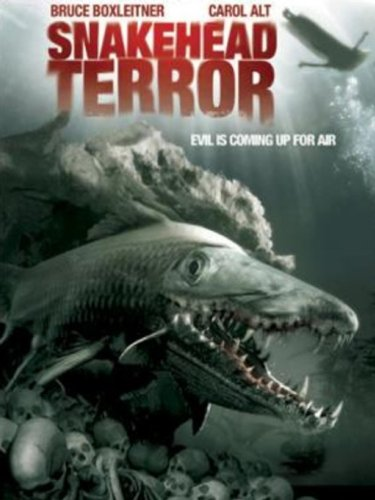 Amazon Com Snakehead Terror Bruce Boxleitner Carol Alt
