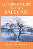 Consensual Sex and My Rape Case, One of Many, 1432758977