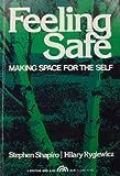 Feeling Safe, Stephen Shapiro and Hilary Ryglewicz, 0133139999