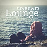 Dreamers Lounge (Easy Listening And Adult Casual Songs)