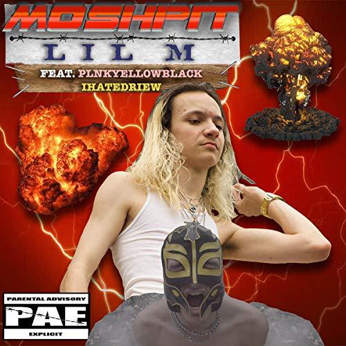 Mosh Pit (feat. Plnkyellowblack & Ihatedriew) [Explicit]