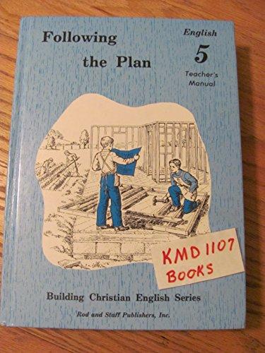 Following the Plan: English 5, Teacher's Manual (Building Christian English Series)