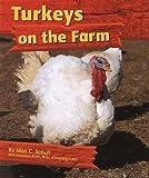 Turkeys on the Farm, Mari C. Schuh, 0736893849