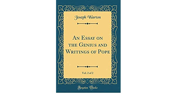 An essay on the genius and writings of Pope ...