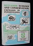 Wetlands Conservation : Emphasis in Pennsylvania, , 0945809018