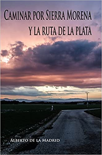 Caminar por Sierra Morena y la Ruta de la Plata