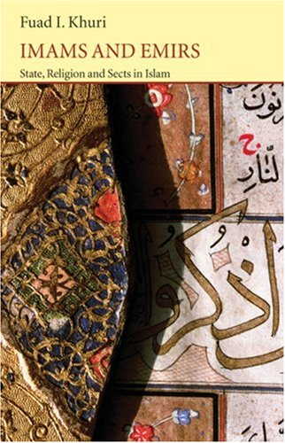 Imams and Emirs: State, Religion and Sects in Islam (Saqi Essentials)