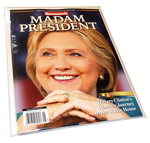 Newsweek Madam President Hillary Clinton Collectors Edition