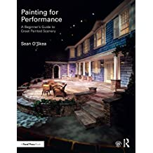 Painting for Performance: A Beginner's Guide to Great Painted Scenery