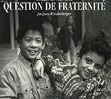 """Afficher """"Question de fraternité"""""""