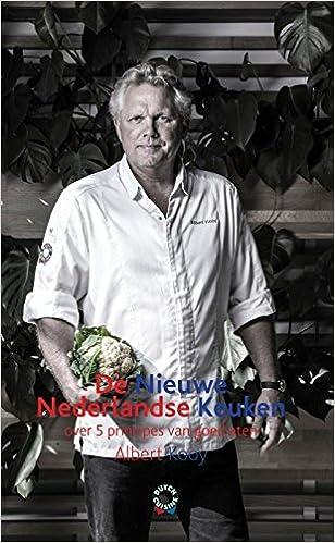 De Nieuwe Nederlandse Keuken: over 5 principes van goed eten: Amazon.es: Albert Kooy, Rolf de Boer, Jose Coppes: Libros en idiomas extranjeros