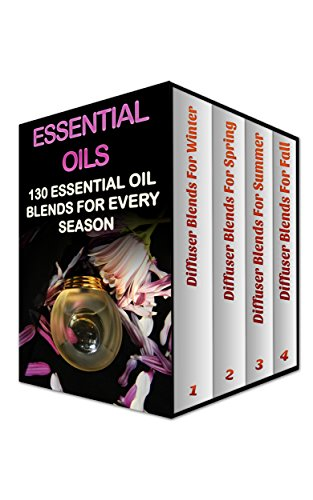 Essential Oils: 130 Essential Oil Blends For Every Season by [Ryan, Emma]