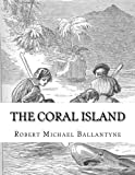 img - for The Coral Island: A Tale of the Pacific Ocean book / textbook / text book