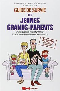 Guide de survie des jeunes grands-parents : parce que vous pensiez vraiment pouvoir vous la couler douce maintenant ?, Thuillier, Marie