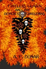 Phyllis Clark and the Demon's Christmas (Phyllis Clark Detective Series) Paperback