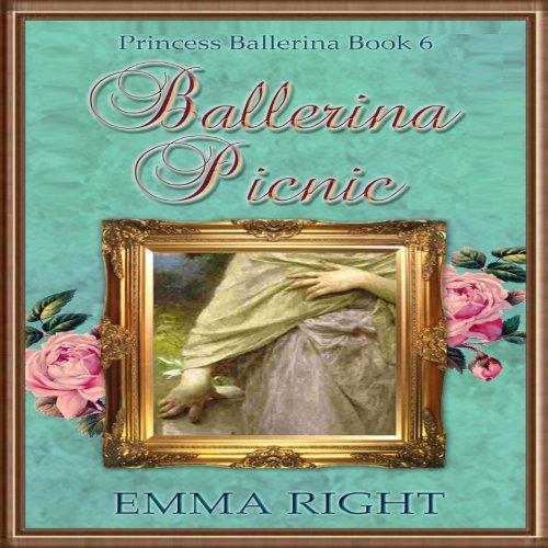 Ballerina Picnic: Princess Ballerina Book 6 (Volume 6) (Fairy Picnic)