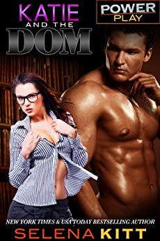Katie and the Dom (Power Play) by [Kitt, Selena]