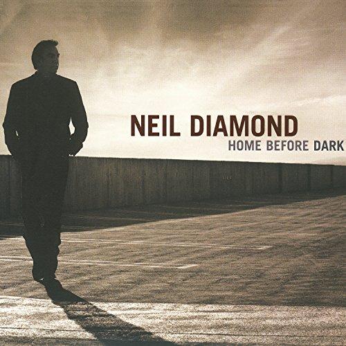 Songs Neil Diamond - Home Before Dark