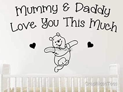 Graphics N Tees Winnie The Pooh Nursery Wall Sticker Quote Baby Boy Girls Bedroom Wall Sticker Mummy Daddy Love You Large 920mm X 600mm In