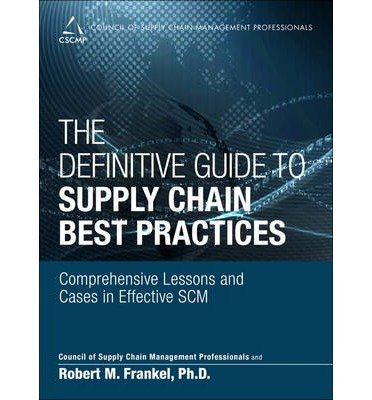 By CSCMP The Definitive Guide to Supply Chain Best Practices: Comprehensive Lessons and Cases in Effective SC (1st Frist Edition) [Hardcover]