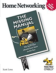 Home Networking: The Missing Manual (Missing Manuals)