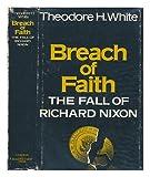 Breach of Faith, Theodore H. White, 0689106580