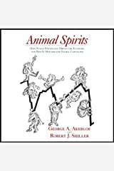 Animal Spirits: How Human Psychology Drives the Economy, and Why It Matters for Global Capitalism Audible Audiobook