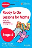 Ready to Go Lessons for Mathematics, Stage 6, Caroline Clissold and Paul Broadbent, 144417763X