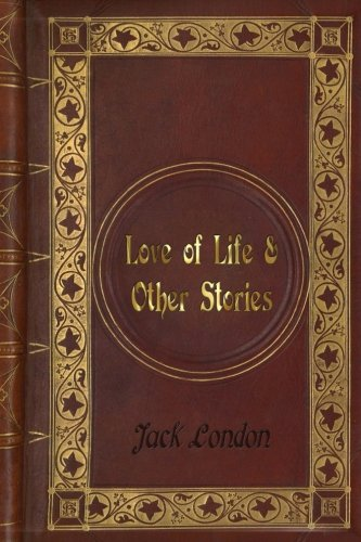 Jack London - Love of Life & Other Stories, used for sale  Delivered anywhere in USA