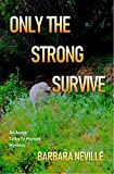 Only the Strong Survive (Spirit Animal Book 7)
