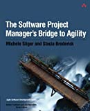 img - for The Software Project Manager's Bridge to Agility by Michele Sliger (2008-05-29) book / textbook / text book