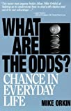 img - for What Are The Odds?: Chance In Everyday Life by Mike Orkin (2000-01-10) book / textbook / text book