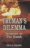 Truman's Dilemma, Paul D. Walker, 1589801199