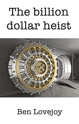 The Billion Dollar Heist