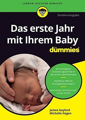 Das erste Lebensjahr mit Ihrem Baby für Dummies Taschenbuch – 12. April 2017 James Gaylord Wiley-VCH 3527713883 Ratgeber Gesundheit