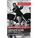 La Peste noire et ses ravages: L'Europe décimée au XIVe siècle (Grands Événements t. 23) (French Edition)