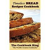 Timeless BREAD Recipes Cookbook