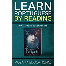 Learn Portuguese: By Reading Fantasy (Aprenda português com romances fantasia Livro 1) (Portuguese Edition)