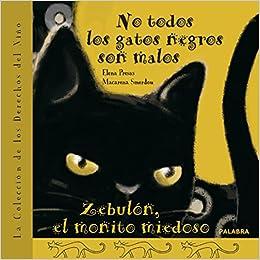 No todos los gatos negros son malos ; Zebulón, el monito miedoso: Elena;Smerdou, Macarena Presas: 9788498403053: Amazon.com: Books