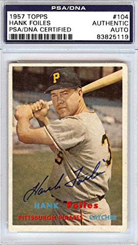 (Hank Foiles Autographed 1957 Topps Card #104 Pittsburgh Pirates #83825119 - PSA/DNA Certified - Baseball Slabbed Autographed Cards)