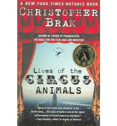Read Online [ [ [ Lives of the Circus Animals [ LIVES OF THE CIRCUS ANIMALS ] By Bram, Christopher ( Author )Oct-12-2004 Paperback pdf epub