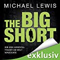 The Big Short: Wie eine Handvoll Trader die Welt verzockte Audiobook by Michael Lewis Narrated by David Nathan
