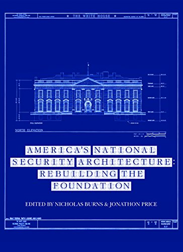 Americas National Security Architecture: Rebuilding the Foundation