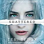 Shattered: Slated Trilogy, Book 3 | Teri Terry