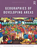 img - for Geographies of Developing Areas: The Global South in a Changing World (Volume 2) book / textbook / text book