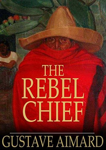 Rebel Chief: A Tale of Guerilla Life