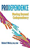 img - for Prodependence: Moving Beyond Codependency book / textbook / text book