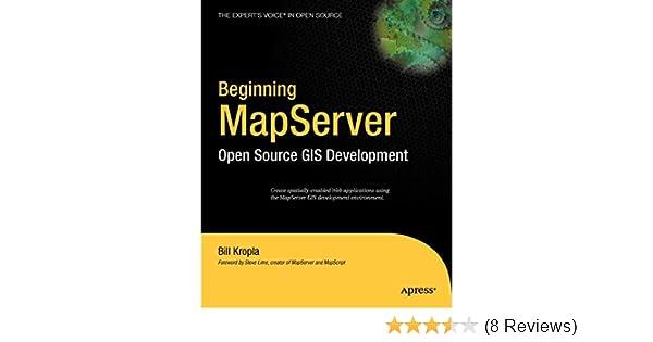 Beginning MapServer: Open Source GIS Development (Expert's